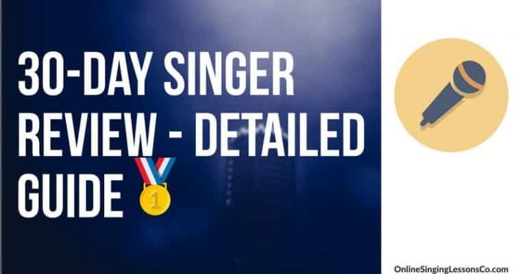30 Day Singer Review (2020) – Detailed Guide | OnlineSingingLessonsCo.🥇