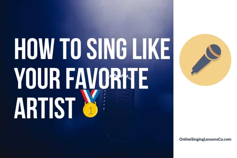 How to Sing Like Your Favorite Artist🥇 (2020 Guide)